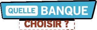 Quelle banque choisir - Accueil